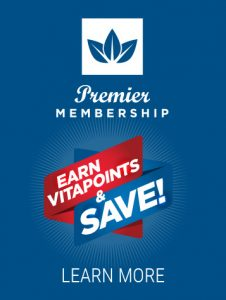Premier Membership Receive VitaPoints and Save